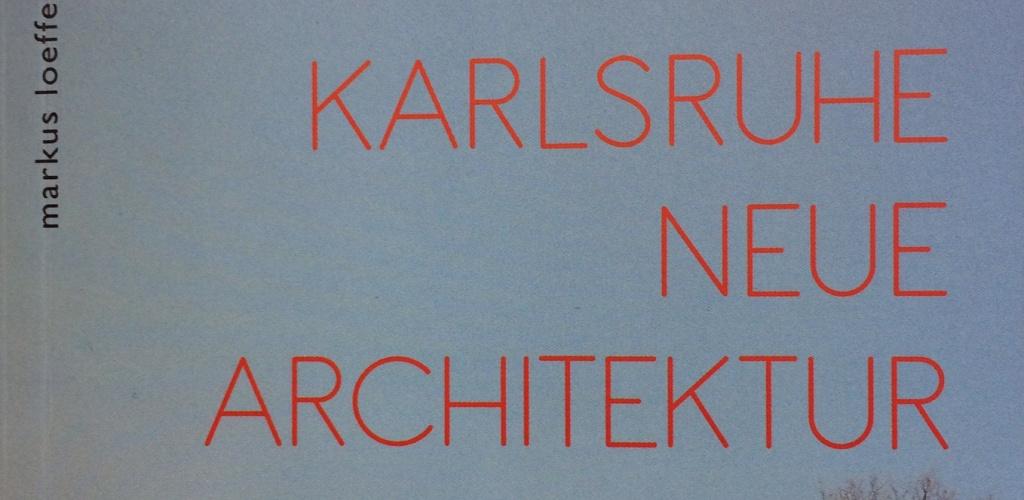 wir sind dabei - im neuen karlsruher architekturführer